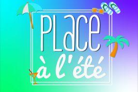 PLACE A L'ETE !